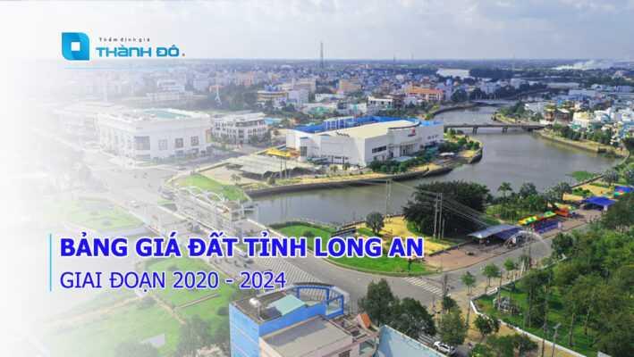 Bảng giá đất Long An 2020 đến 2024