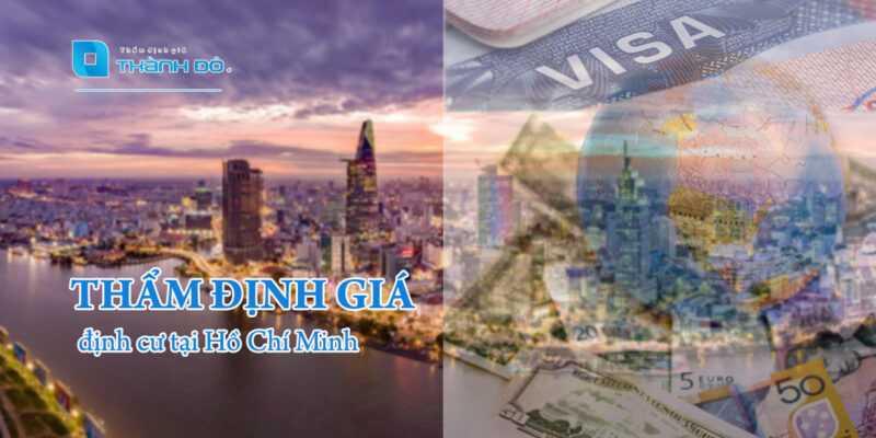 Thẩm định giá định cư tại Hồ Chí Minh