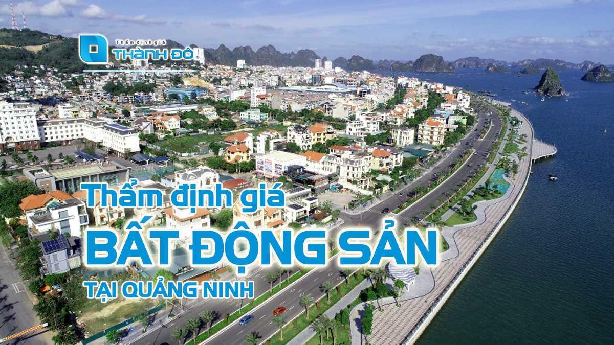 Thẩm định giá bất động sản tại Quảng Ninh