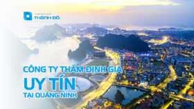 Thẩm định giá uy tín tại Quảng Ninh