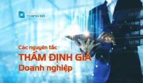 Nguyên tắc thẩm định giá doanh nghiệp