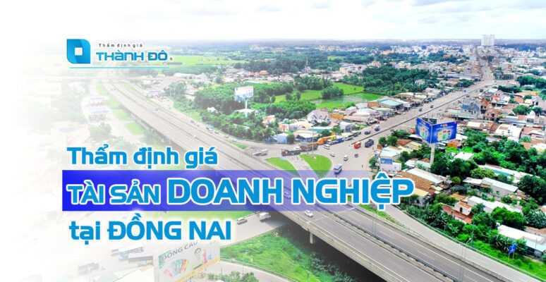 Thẩm định giá tài sản tại Đồng Nai