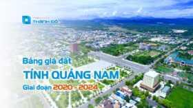 Bảng giá đất tỉnh Quảng Nam giai đoạn 2020 - 2024