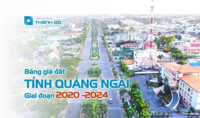 bảng giá đất tỉnh quảng ngãi 2020 đến 2024