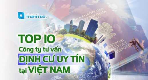 Top 10 công ty tư vấn định cư uy tín