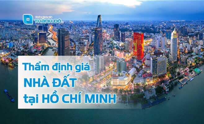 Thẩm định giá nhà đất Hồ Chí Minh