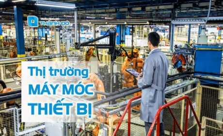 Thị trường máy móc thiết bị